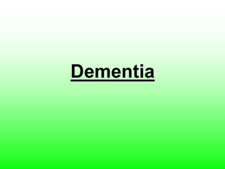 Dementia. What is Dementia? Dementia is a gradual decline of mental ability that affects your intellectual and social skills to the point where daily.