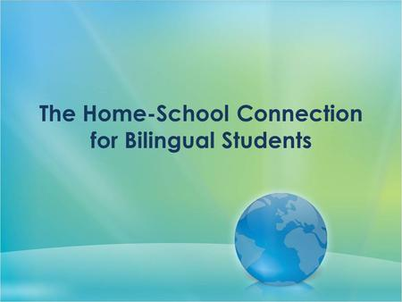 The Home-School Connection for Bilingual Students.