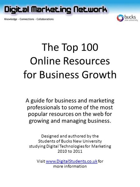 The Top 100 Online Resources for Business Growth A guide for business and marketing professionals to some of the most popular resources on the web for.