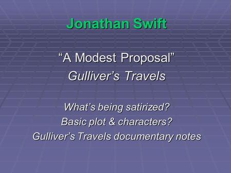 the role of satire in gullivers 8the political satire of gulliver's travels has been definitively treated by sir  charles  but to what purpose should people become fond of the mathematical  and.
