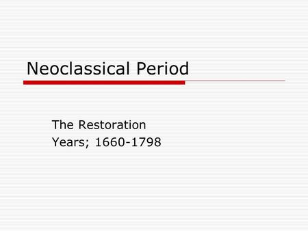 The Restoration Years;