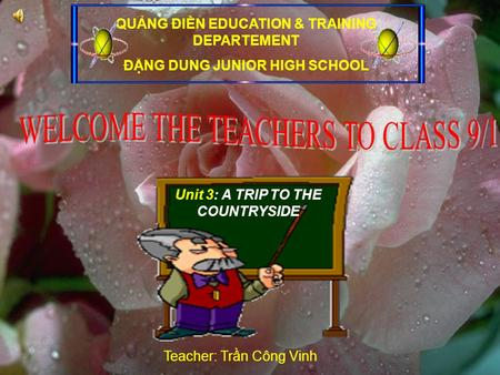 UNIT 3: A TRIP TO THE COUNTRYSIDE LESSON 1: - GETTING STARTED - LISTEN and READ QUẢNG ĐIỀN EDUCATION & TRAINING DEPARTEMENT ĐẶNG DUNG JUNIOR HIGH SCHOOL.