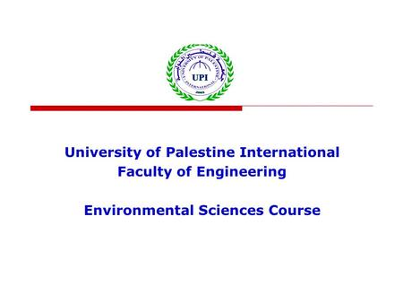 University of Palestine International Faculty of Engineering Environmental Sciences Course.