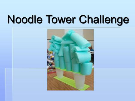 Noodle Tower Challenge. What is civil engineering?  Civil engineers shape our environment. They build dams, buildings, bridges, tunnels and more!