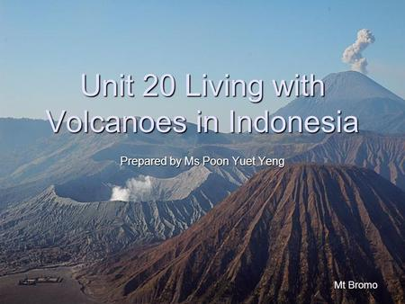Unit 20 Living with Volcanoes in Indonesia
