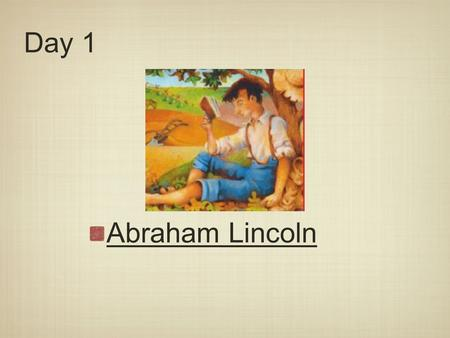 Day 1 Abraham Lincoln. Today we will learn: * Vocabulary: Learn Amazing Words * Phonemic Awareness: Segment & Count Phonemes * Phonics/Spelling: Contractions.