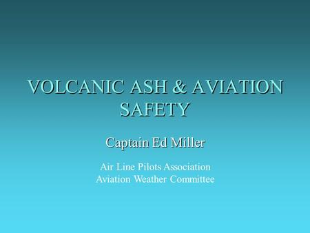 VOLCANIC ASH & AVIATION SAFETY