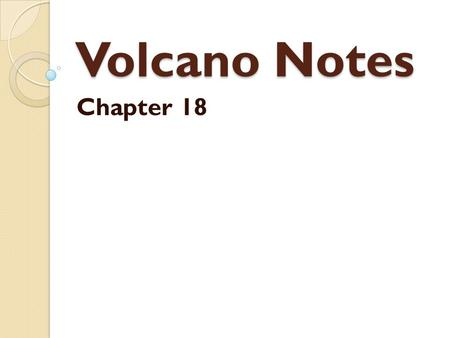Volcano Notes Chapter 18. Vocabulary Hot Spot-Hot region of Earth's mantle where-high temperature mantle material rise towards the surface. Hawaii Caldera-