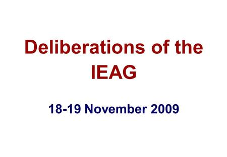 Deliberations of the IEAG 18-19 November 2009. IEAG Issues – Federal & State Gov'ts Why isn't epidemiology for type 1 and type 3 fully meeting IEAG projections.