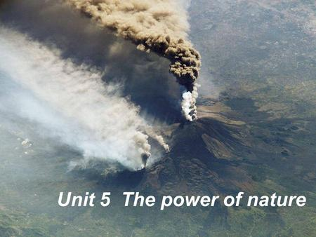 Unit 5 The power of nature. Flood Please name the disasters you know.