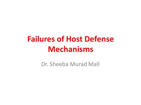 Failures of Host Defense Mechanisms