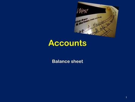 Accounts Balance sheet 1. Learning Outcomes 2 Balance sheet Balance Sheet: Shows what a firm owns, what it owes and the value of the capital invested.