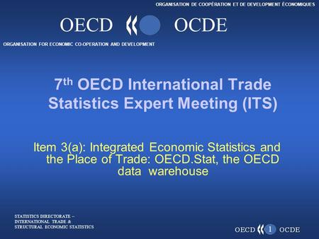 ORGANISATION FOR ECONOMIC CO-OPERATION AND DEVELOPMENT ORGANISATION DE COOPÉRATION ET DE DEVELOPMENT ÉCONOMIQUES OECDOCDE Item 3(a): Integrated Economic.