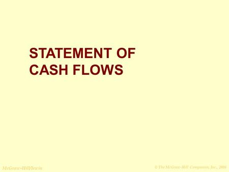 © The McGraw-Hill Companies, Inc., 2008 McGraw-Hill/Irwin STATEMENT OF CASH FLOWS.