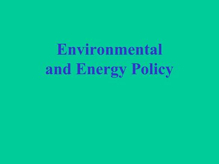 "Environmental and Energy Policy. History: 1960s and 1970s – 1 st wave ""Conservation"" Rachel Carson's ""The Silent Spring"" (1962): DDT pesticides Environmental."