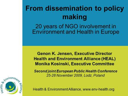 Health & Environment Alliance, www.env-health.org From dissemination to policy making 20 years of NGO involvement in Environment and Health in Europe Second.