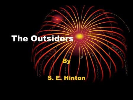 The Outsiders By S. E. Hinton. Story Overview A heroic story of friendship and belonging. Ponyboy can count on his brothers and his friends but not on.