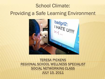 School Climate: Providing a Safe Learning Environment.
