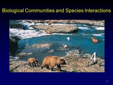 1 Biological Communities and Species Interactions.