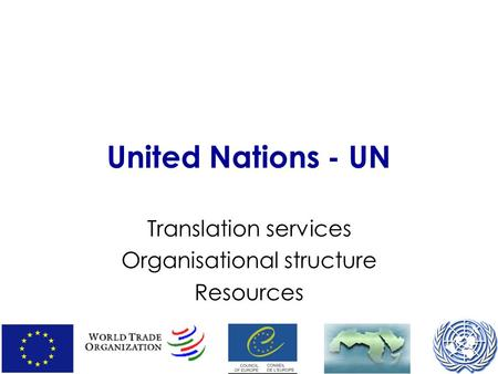 United Nations - UN Translation services Organisational structure Resources.