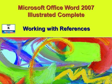 Working with References Microsoft Office Word 2007 Illustrated Complete.