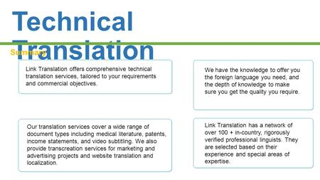 Technical Translation Summary Link Translation offers comprehensive technical translation services, tailored to your requirements and commercial objectives.