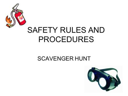 SAFETY RULES AND PROCEDURES SCAVENGER HUNT. What does rule #13i state? What does this mean? Answer: