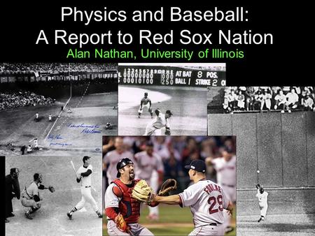 Physics and Baseball: A Report to Red Sox Nation
