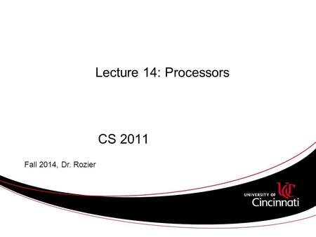 Lecture 14: Processors CS 2011 Fall 2014, Dr. Rozier.