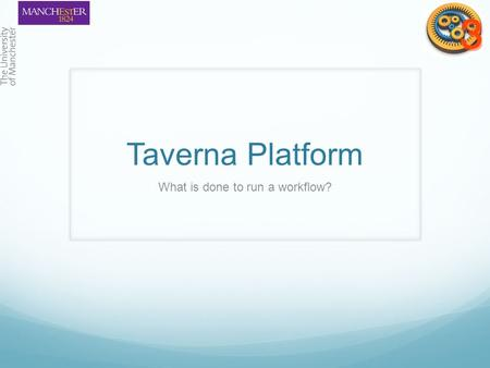 Taverna Platform What is done to run a workflow?.