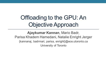 Offloading to the GPU: An Objective Approach