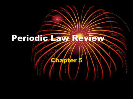 Periodic Law Review Chapter 5. This man organized the periodic table by increasing atomic mass. This man organized the periodic table by increasing atomic.