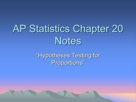 "AP Statistics Chapter 20 Notes ""Hypotheses Testing for Proportions"""