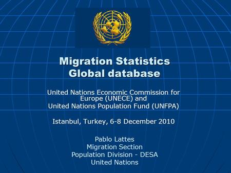 Migration Statistics Global database United Nations Economic Commission for Europe (UNECE) and United Nations Population Fund (UNFPA) Istanbul, Turkey,