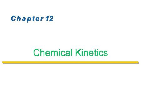 C h a p t e r 12 Chemical Kinetics. Reaction Rates01 Reaction Rate: The change in the concentration of a reactant or a product with time (M/s). Reactant.