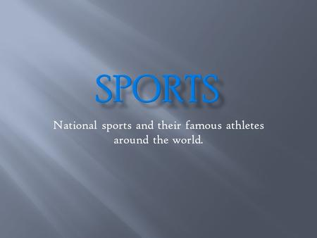 National sports and their famous athletes around the world.