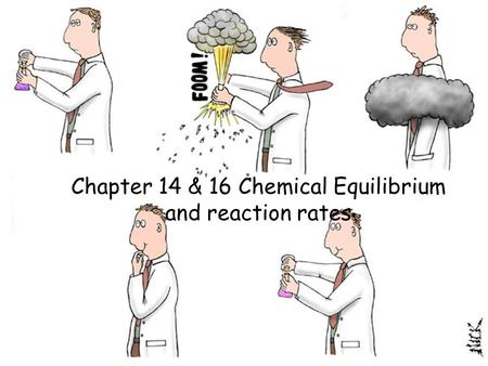 Chapter 14 & 16 Chemical Equilibrium and reaction rates.