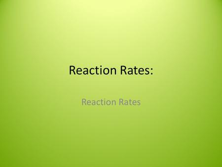 Reaction Rates: Reaction Rates. Copyright © Pearson Education, Inc., or its affiliates. All Rights Reserved. Rate Laws The rate of a reaction depends.