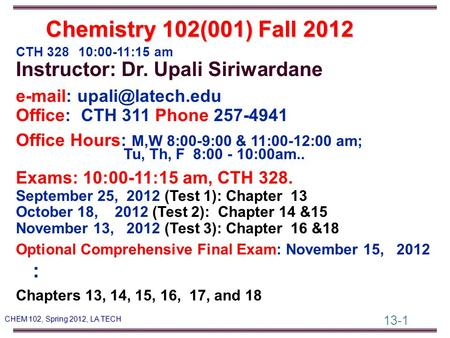 Chemistry 102(001) Fall 2012 CTH :00-11:15 am