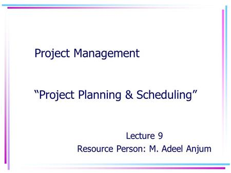"Project Management ""Project Planning & Scheduling"""