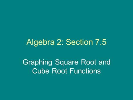 Graphing Square Root and Cube Root Functions
