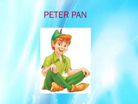 PETER PAN. Peter Pan appears in part barium small white bird of 1902. The most famous adventures of Peter Pan first appeared on December 27, 1904, in.