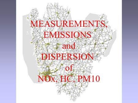 MEASUREMENTS, EMISSIONS and DISPERSION of NOx, HC, PM10.