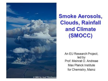 Smoke Aerosols, Clouds, Rainfall and Climate (SMOCC)