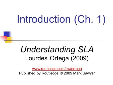 Published by Routledge © 2009 Mark Sawyer