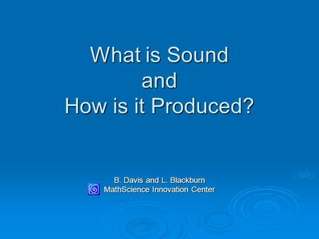 What is Sound and How is it Produced?