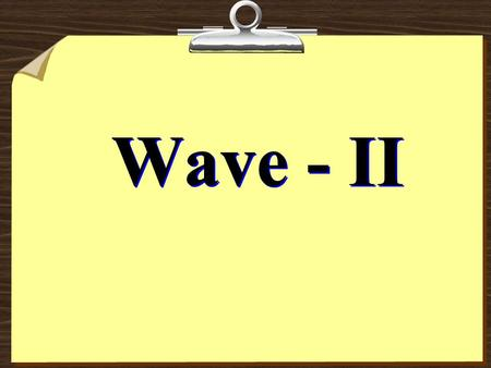 Wave - II. 1. Sound Waves Sound Waves: ANY Longitudinal Waves Waves on Strings, etc.: Transverse Waves These are material waves.