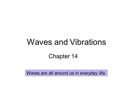 Waves and Vibrations Chapter 14