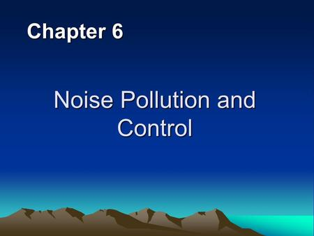 Noise Pollution and Control