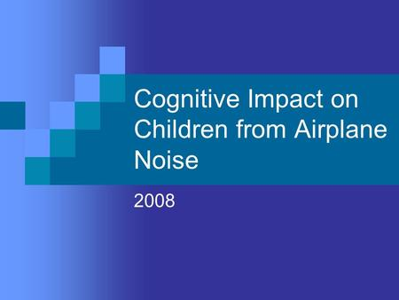 Cognitive Impact on Children from Airplane Noise 2008.